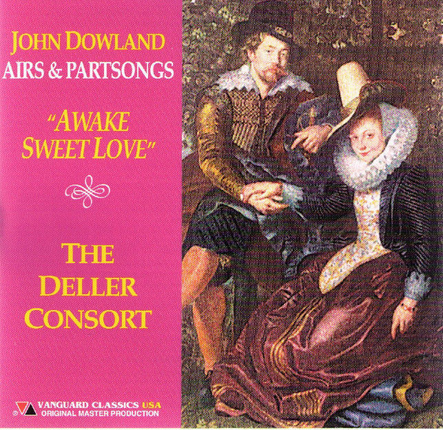 Dowland Airs & Partsongs Awake Sweet Love The Deller Consort CD lute Elizabethan