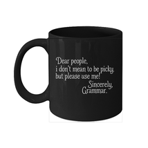 Please Use Me Mug Funny Sincerely Grammar Teacher Coffee Mug English Tea... - $15.95