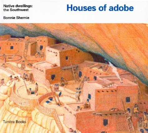 Houses of adobe (Native Dwellings) Shemie, Bonnie