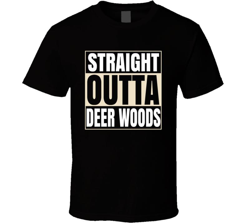 Funny Hunter Straight Outta Deer Woods Hunting Season Gift T Shirt - $17.99 - $19.99