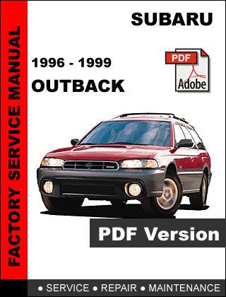 SUBARU OUTBACK 1996 - 1999 ULTIMATE FACTORY OFFICIAL OEM SERVICE REPAIR MANUAL