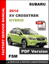 2014 SUBARU XV CROSSTREK HYBRID ULTIMATE FACTORY OFFICIAL SERVICE REPAIR... - $14.95