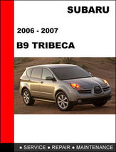 Details About  Subaru Tribeca 2006   2007 Factory Service Repair Manual Access  - $14.95