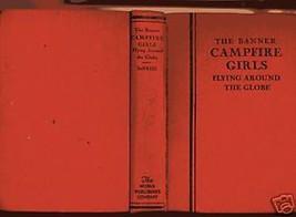 Education Treasure Campfire Girls Book Flying Around Globe 1933 Fiction ... - $14.24