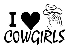 "LARGE 10"" I LOVE COWGIRLS RODEO Decal Truck Window Trailer Car Vinyl - $12.00"