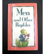"""MEN and OTHER REPTILES"" Book of Quotes - Fabulously Funny! - $2.99"