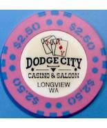 $2.50 Casino Chip. Dodge City, Longview, WA. W07. - $4.99