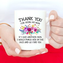 New Mug - Thank You For Being My  Funny  Mug Mother's Day Gift - $10.99+