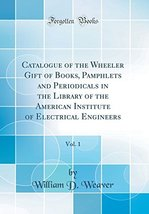 Catalogue of the Wheeler Gift of Books, Pamphlets and Periodicals in the... - $104.94