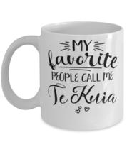 Te Kuia Mug My Favorite People Call Me Te Kuia Grandmother Unique Mother... - £10.87 GBP