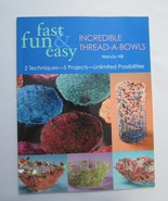 Fast , Fun & Easy Incredible Thread A Bowls by ... - $14.12