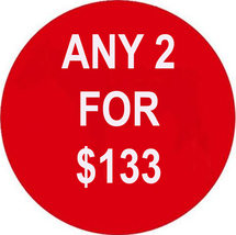 WED-THURS ANY 2 IN STORE FOR $133 INCLUDES ALL LISTINGS BEST OFFERS DEAL - $0.00