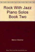 Rock With Jazz Piano Solos Book Two [Paperback] Melvin Stecher; Norman Horowitz