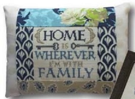 Home Is Wherever I'm With Family  Words of Wisdom 9x12 pillow kit cross stitch  - $18.00
