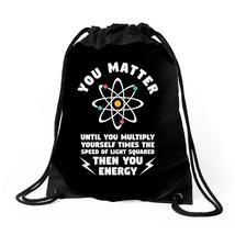 You Matter Unless You Multiply Yourself By The Speed Of Light Squared. D... - $30.00