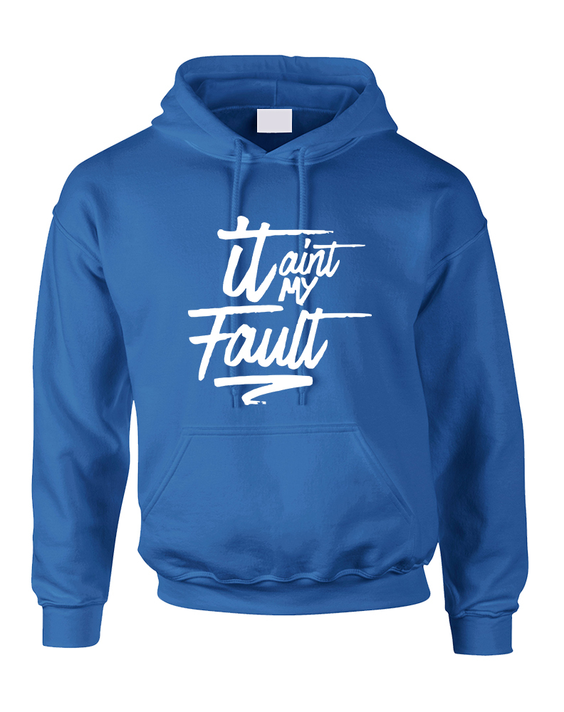 Primary image for Adult Hoodie It Aint My Fault Cool Trendy Troublemaker Top