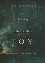 The Dawning of Indestructible Joy: Daily Readings for Advent [Paperback]... - $12.99