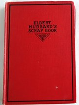 Elbert Hubbards Scrap Book & Note Book [Hardcover] wm. h. wise and co. r... - $7.95