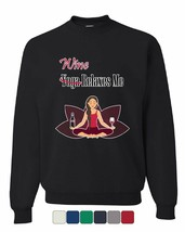 Wine Relaxes Me Sweatshirt Funny Drinking Yoga Pants Namaste Peace Sweater - $15.52+