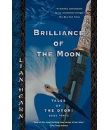 Brilliance of the Moon: Tales of the Otori, Book Three [Paperback] Hearn, Lian - $4.95