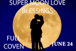 JUNE 24TH SUPER STRAWBERRY MOON LOVE BLESSINGS HIGHER MAGICK Witch Cassia4  - $88.00