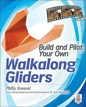 Build and Pilot Your Own Walkalong Gliders (Build Your Own) [Paperback] Rossoni, image 2