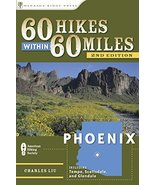 60 Hikes Within 60 Miles: Phoenix: Including Tempe, Scottsdale, and Glen... - $7.92