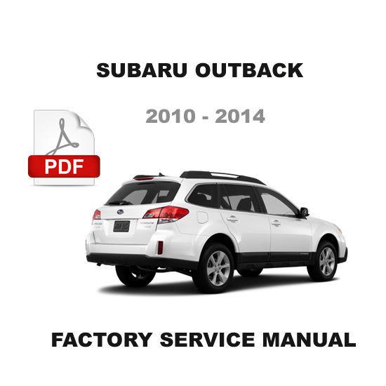 2010 2011 2012 2013 2014 SUBARU OUTBACK FACTORY WORKSHOP SERVICE REPAIR MANUAL