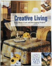 Creative Living Easy Home Craft & Decorating Projects by Creative Arts C... - $5.99