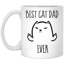 Best Cat Dad Ever Fathers Day 11 oz. White Mug - $13.50