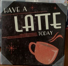 "Target Wall Art Plaque - Have a Latte Today- 12"" x 12"" -  BRAND NEW  VERY CUTE - $21.77"