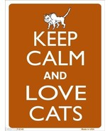 """Keep Calm and Love Cats 9"""" x 12"""" Metal Novelty Parking Sign - $9.95"""