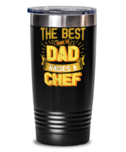 Gifts For Dad From Daughter - The Best Dad Raises an Chef - Unique tumbler  - $32.99