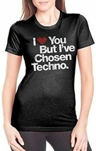 I Love You But i ' Ve Chosen Techno Mujer Camiseta Negra