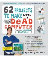 62 Projects to Make with a Dead Computer by Randy Sarafan - $4.50