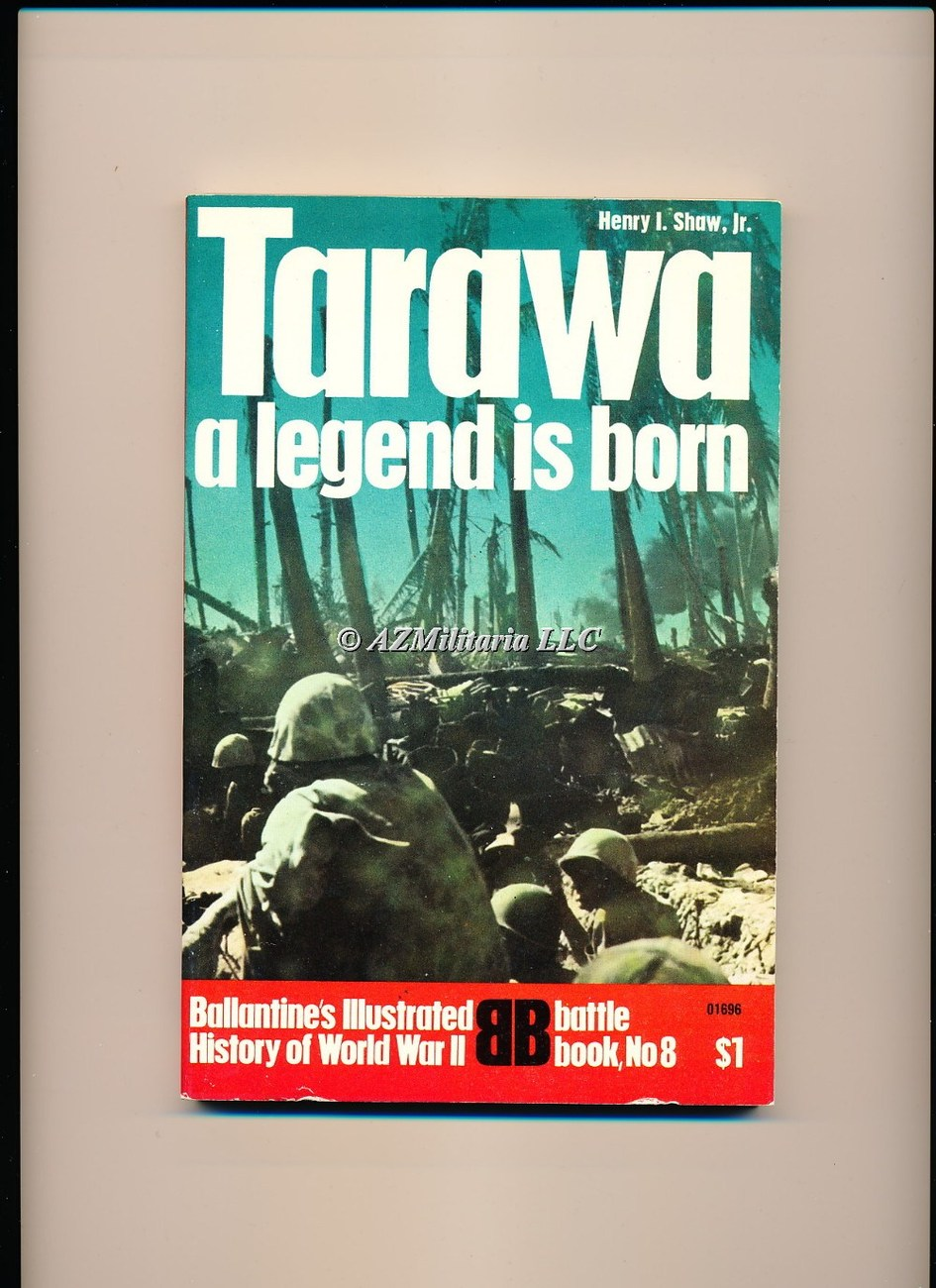 Tarawa:A legend is Born (Battle Book No 8)