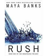 Rush (Book 1 in The Breathless Trilogy) by Maya Banks (2013 Hardback) - $8.00