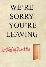 Sorry You're Leaving Door Funny Personalised Greeting Card A5 Codesa Humor - $3.93