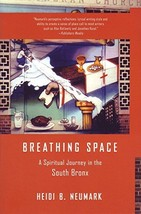Breathing Space: A Spiritual Journey in the South Bronx [Paperback] Neumark, Hei image 2