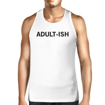 Adult-ish Mens White  Sleeveless Tank Top Trendy Typography Top - $14.99+