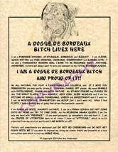 A Dogue de Bordeaux Bit^h Lives Here - $20.00