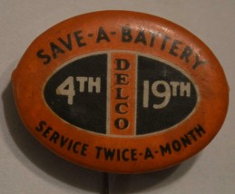 Save a Battery DELCO Service twice a month vintage pinback - $19.99