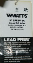 WATTS 3'' LFFBV-3C Brass Ball Valve Full Port Thread 400 WOG ANSI Z21.15/CSA 9.1 image 2