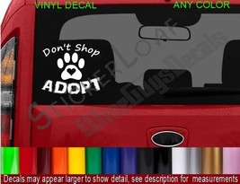 Pet Rescue Decal Dont Shop ADOPT STICKER COLOR car truck decals stickers Cat Dog - $5.93