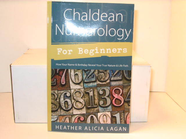 Chaldean Numerology - For Beginners - by: Heather Alicia Lagan