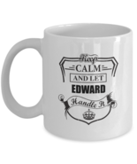 Personalized cups with names For Men, Women - Keep Calm And Let EDWARD H... - $14.95