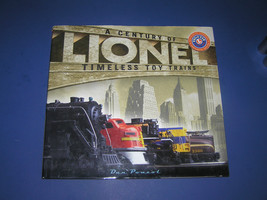 A CENTURY OF LIONEL TIMELESS TOY TRAINS - $19.99
