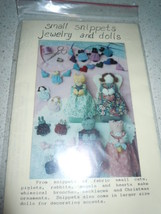 Small Snippets Jewelry and Dolls Mary's Patterns - $4.99