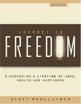 Journey to Freedom Manual: Discovering a Lifetime of Hope, Health and Ha... - $4.93