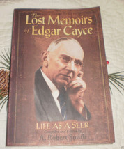 The Lost Memoirs of Edgar Cayce: Life As a Seer A. Robert Smith 1997 - $19.95